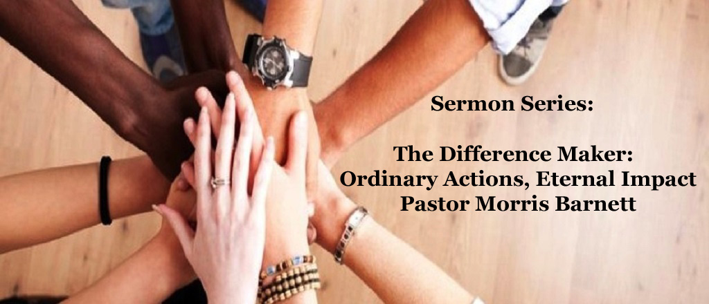 The Difference Maker - Ordinary Actions, Eternal Impact